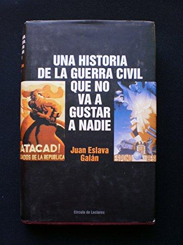UNA HISTORIA DE LA GUERRA CIVIL QUE: Juan Eslava Galán