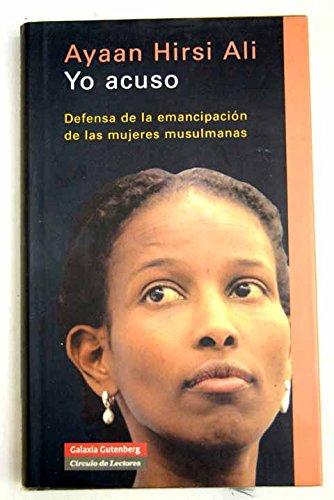 9788467216356: Yo acuso: defensa de la emancipación de las mujeres musulmanas