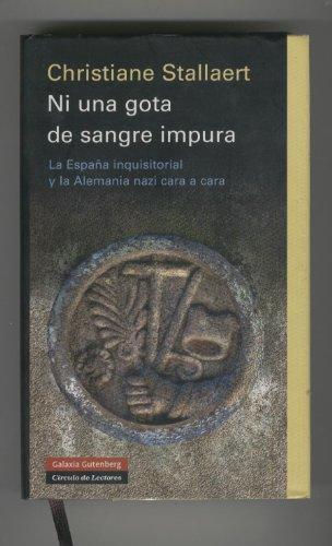 9788467216615: Ni Una Gota de Sangre Impura: La Espana Inquisitorial y La Alemania Nazi Cara a Cara (Spanish Edition)