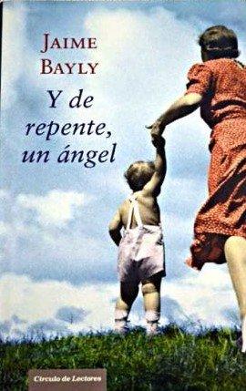 9788467216981: Y de repente, un ángel