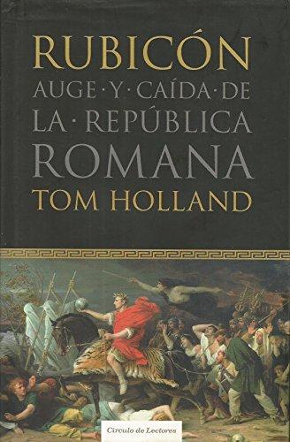 9788467218930: RUBICON Auge y Caida de la República Romana