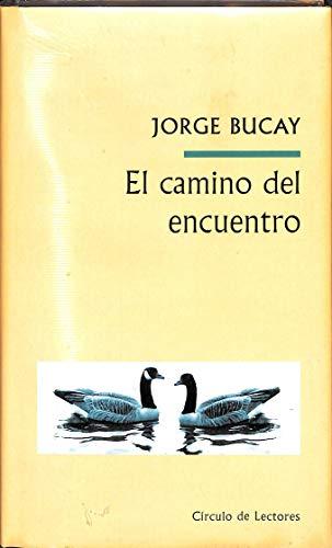 9788467219043: El Camino Del Encuentro
