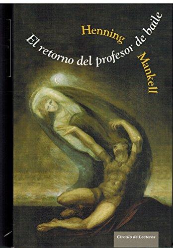 9788467219067: El Retorno Del Profesor De Baile