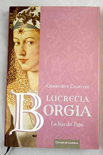 9788467220711: Lucrecia Borgia. La Hija Del Papa