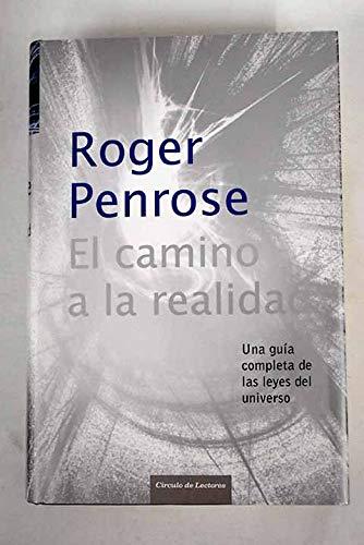 9788467222098: El camino de la realidad: una guía completa de las leyes del universo