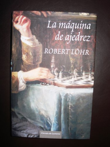 La máquina de ajedrez: Lohr, Robert