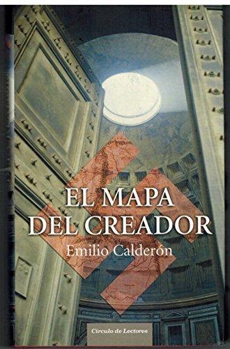 EL MAPA DEL CREADOR. Novela: CALDERÓN, Emilio