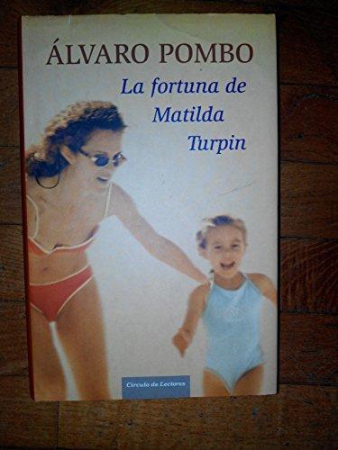 9788467223873: La Fortuna De Matilda Turpin