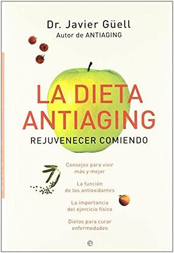La dieta antiaging: Dr. Javier Güell