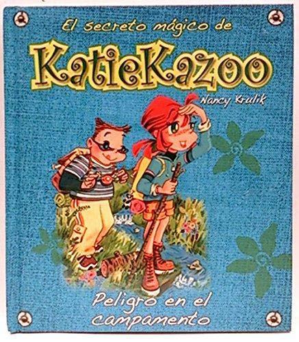 EL SECRETO MÁGICO DE KATIE KAZOO. PELIGRO EN EL CAMPAMENTO: NANCY KRULIK