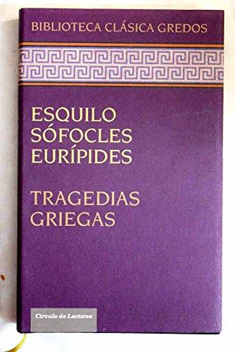 Tragedias Griegas (Biblioteca Clásica Gredos / Círculo: Esquilo / Sófocles