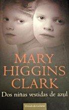 Dos Niñas Vestidas De Azul (9788467226874) by Mary Higgins Clark