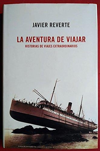 9788467226928: La Aventura De Viajar. Historias De Viajes Extraordinarios