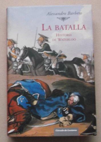9788467227116: La Batalla. Historia De Waterloo