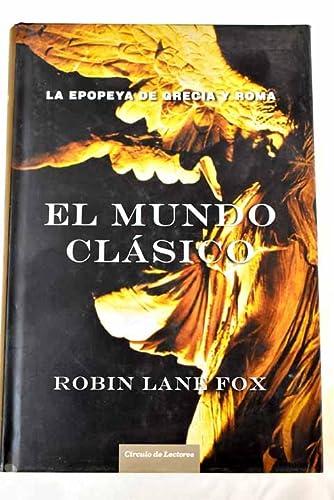 9788467227888: El mundo clásico: la epopeya de Grecia y Roma