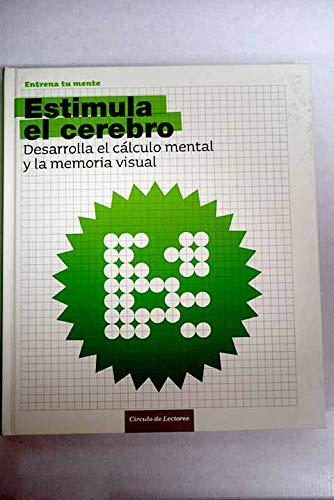 Estimula el cerebro. Desarrolla el cálculo mental y la memoria visual: Rodríguez, José ...
