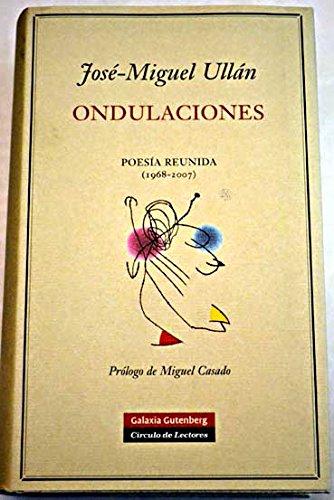 9788467229738: Ondulaciones: Poesia Reunida (1968-2007) (Spanish Edition)