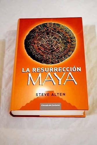 LA RESURRECCIÓN MAYA. Traducción de María Cristina: ALTEN, Steve