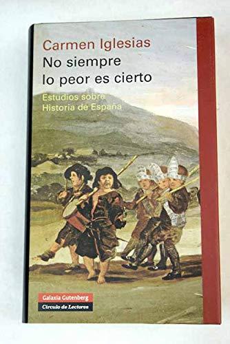 9788467230390: No siempre lo peor es cierto: estudios sobre historia de España