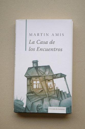 9788467231533: La Casa De Los Encuentros