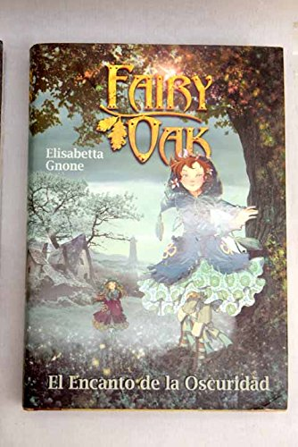 9788467232813: Fairy Oak. El Encanto De La Oscuridad