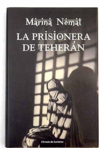 9788467235586: La prisionera de Teherán
