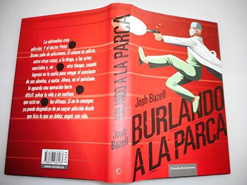 9788467236163: Burlando A La Parca
