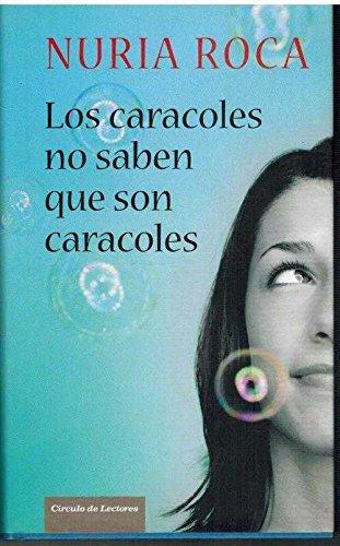 9788467237641: Los Caracoles No Saben Que Son Caracoles