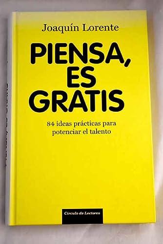 9788467238198: Piensa, es gratis: 84 ideas prácticas para potenciar el talento