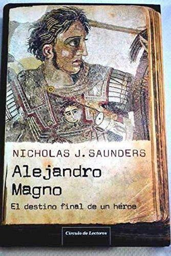 9788467239546: Alejandro Magno. El Destino Final De Un Héroe