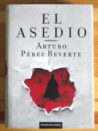 El Asedio: Arturo Pérez Reverte