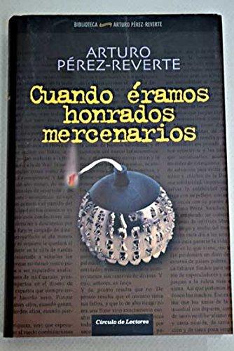 9788467241112: Cuando Éramos Honrados Mercenarios
