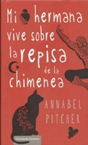 9788467245967: Mi Hermana Vive Sobre La Repisa De La Chimenea