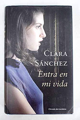 9788467249248: Entra en mi vida [Paperback] [Jan 01, 2012] Sánchez, Clara