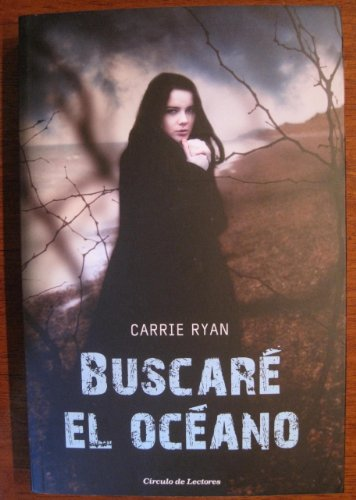 9788467250015: Buscaré el océano (The Forest of Hands and Teeth, No. 1)