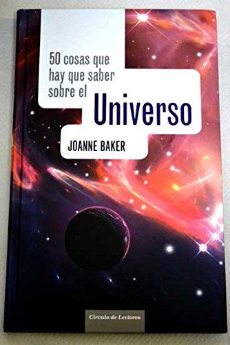 9788467255782: 50 cosas que hay que saber sobre el Universo