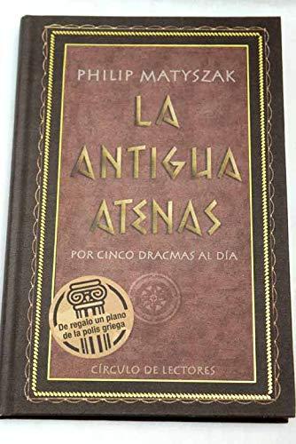 9788467256550: La Antigua Atenas Por Cinco Dracmas Al Día