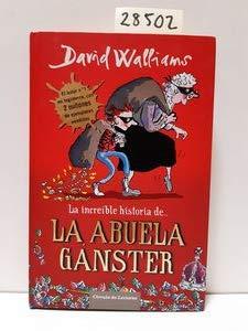 9788467256901: La Increíble Historia De La Abuela Gánster