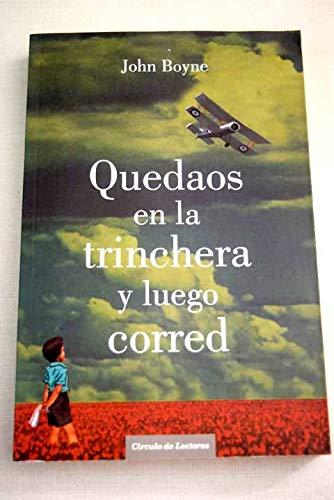 9788467258400: Quedaos En La Trinchera Y Luego Corred