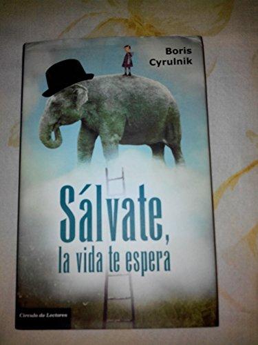 9788467260526: Sálvate, La Vida Te Espera