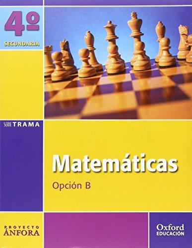 9788467327892: Matemáticas Opción B 4º ESO Ánfora Trama: Libro del Alumno