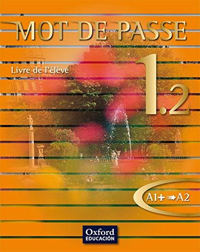 9788467351989: Mot de Passe 1.2. Livre de l'Élève - 9788467351989