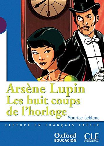 Lectura, Les huit coups de l horloge,: Maurice Leblanc