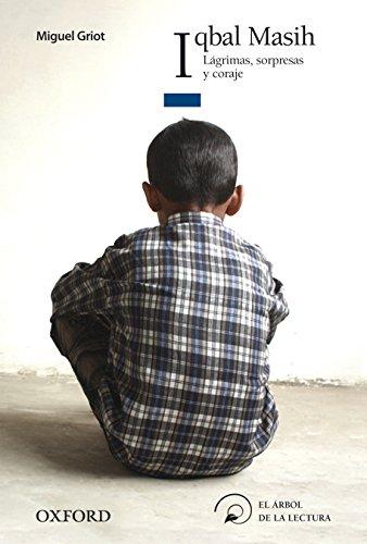 9788467356410: Iqbal Masih. Lágrimas, sorpresas y coraje (El Árbol de la Lectura)