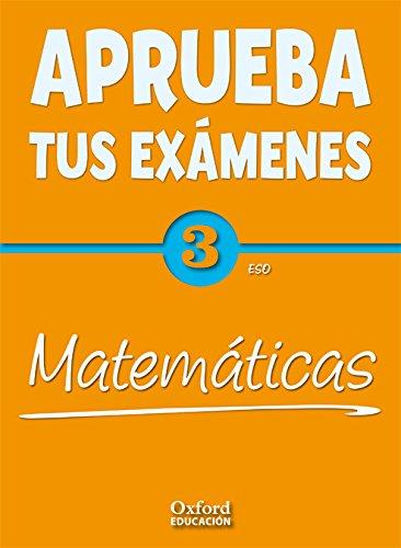 9788467359886: Aprueba tus Exámenes: Matemáticas 3º ESO - 9788467359886