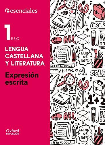 9788467376616: Esenciales Oxford. Lengua Castellana Y Literatura. Expresión Escrita. 1º ESO - 9788467376616