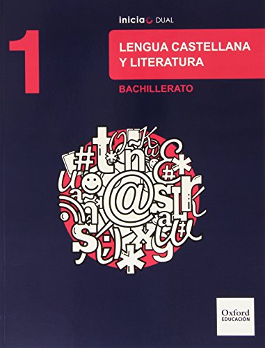 9788467385519: Inicia Dual Lengua Castellana Y Literatura 1º Bachillerato. Libro Del Alumno - 9788467385519