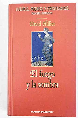 9788467403299: El Fuego Y La Sombra