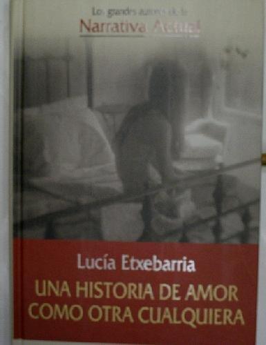 9788467408621: Una historia de amor como otra cualquiera