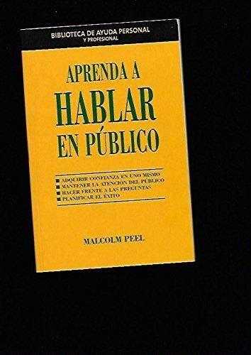 9788467412635: Aprenda A Hablar En Público